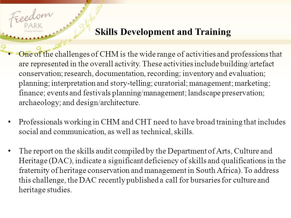 Skills Development and Training One of the challenges of CHM is the wide range of activities and professions that are represented in the overall activity.