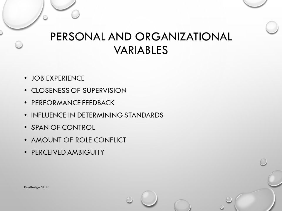 PERSONAL AND ORGANIZATIONAL VARIABLES JOB EXPERIENCE CLOSENESS OF SUPERVISION PERFORMANCE FEEDBACK INFLUENCE IN DETERMINING STANDARDS SPAN OF CONTROL