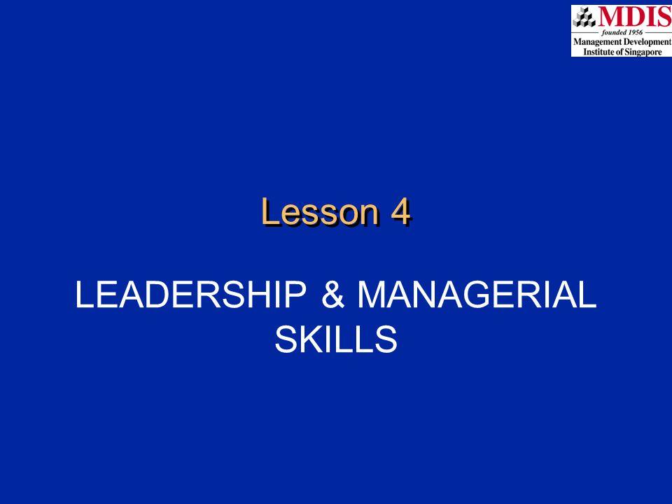 Lesson 4 LEADERSHIP & MANAGERIAL SKILLS