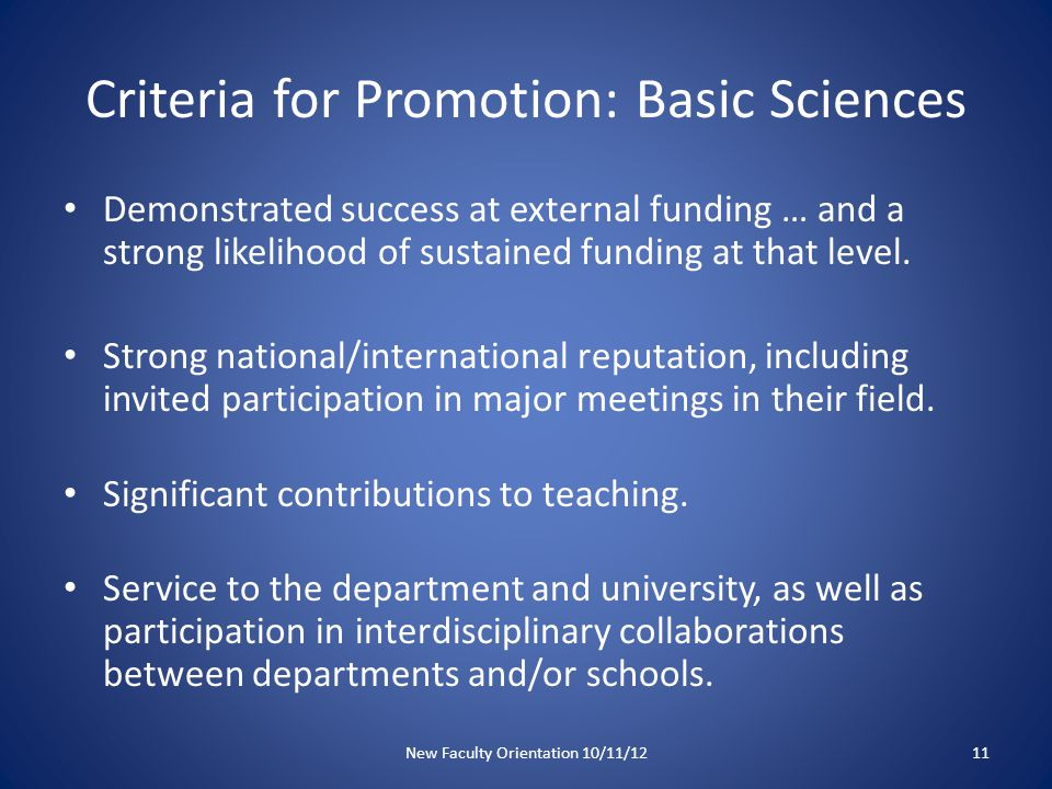 Criteria for Promotion: Basic Sciences Demonstrated success at external funding … and a strong likelihood of sustained funding at that level.