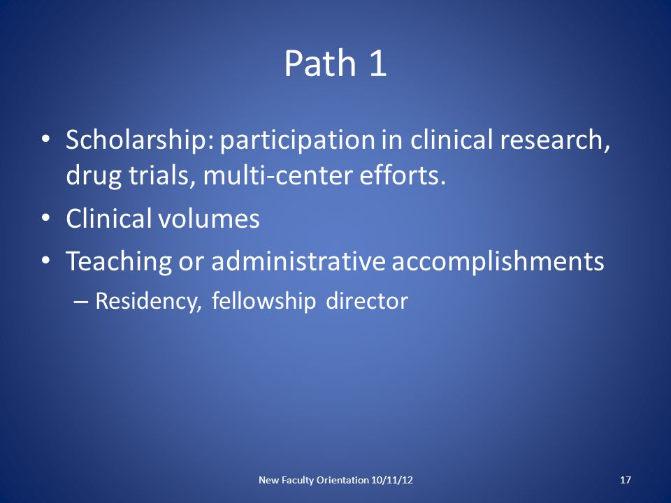 Path 1 Scholarship: participation in clinical research, drug trials, multi-center efforts.