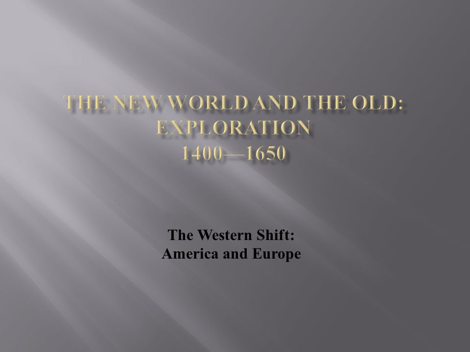 The Western Shift: America and Europe