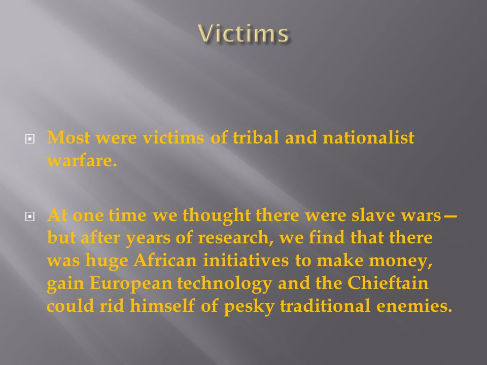  Most were victims of tribal and nationalist warfare.