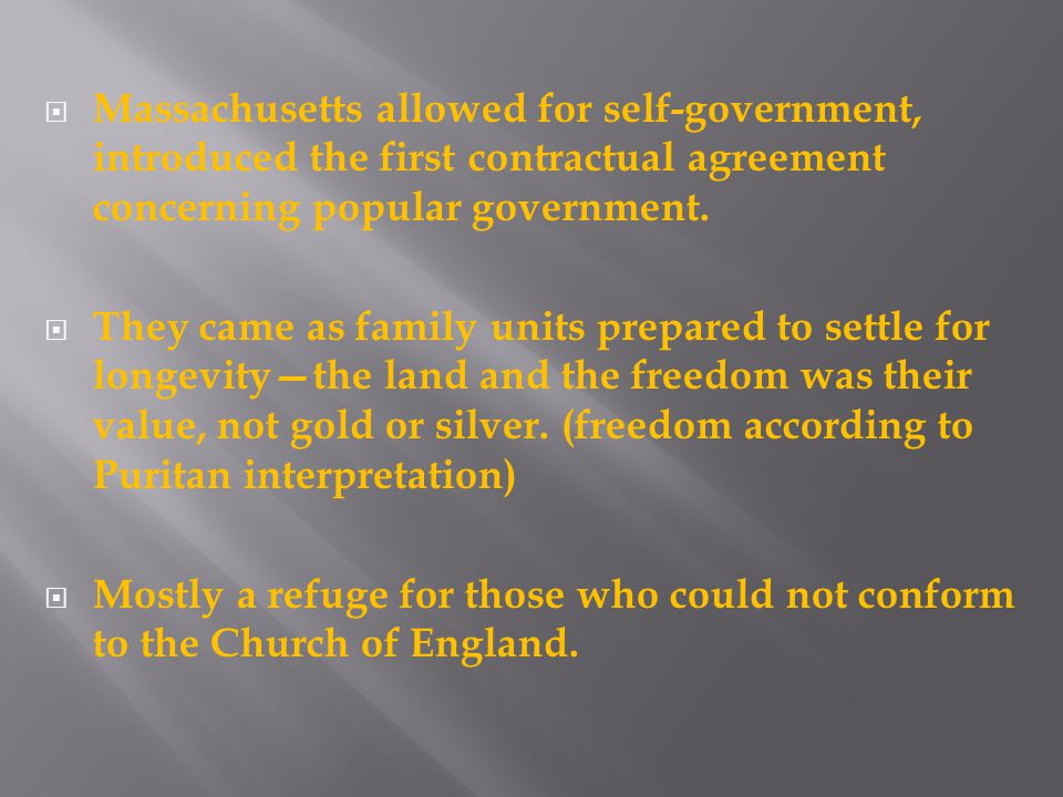  Massachusetts allowed for self-government, introduced the first contractual agreement concerning popular government.