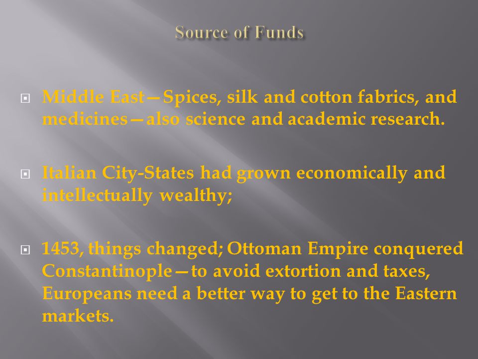  Middle East—Spices, silk and cotton fabrics, and medicines—also science and academic research.