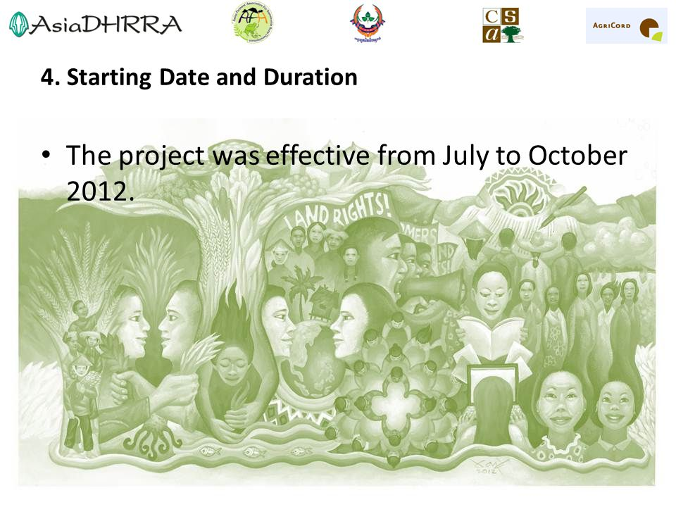 4. Starting Date and Duration The project was effective from July to October 2012.