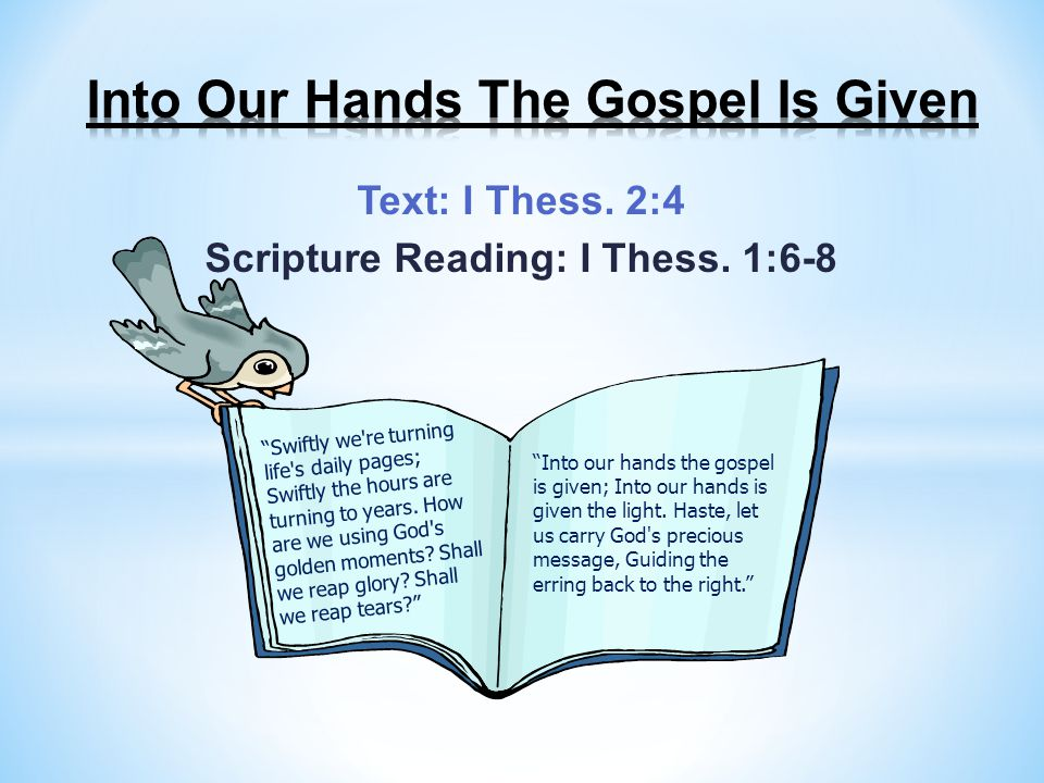 Text: I Thess.2:4 Scripture Reading: I Thess.