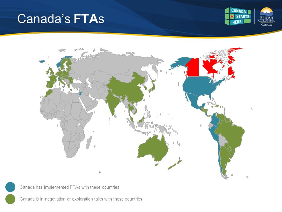 Canada has implemented FTAs with these countries Canada's FTAs Canada is in negotiation or exploration talks with these countries