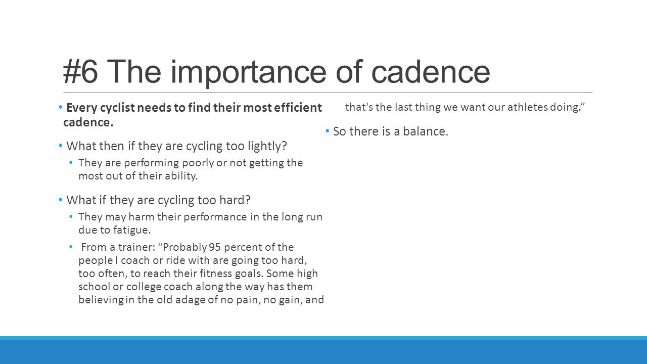 #6 The importance of cadence Every cyclist needs to find their most efficient cadence. What then if they are cycling too lightly? They are performing