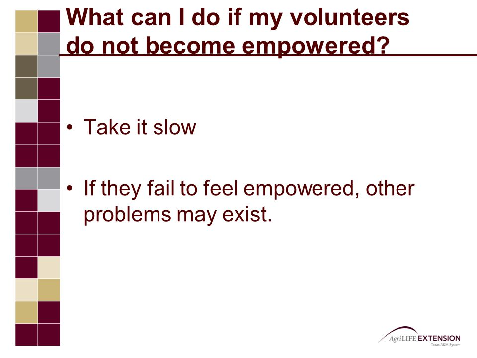 What can I do if my volunteers do not become empowered.