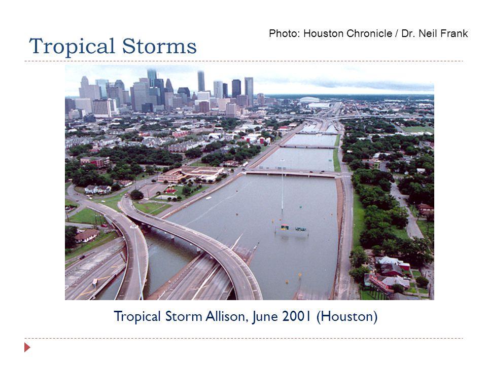 Tropical Storms Tropical Storm Allison, June 2001 (Houston) Photo: Houston Chronicle / Dr.