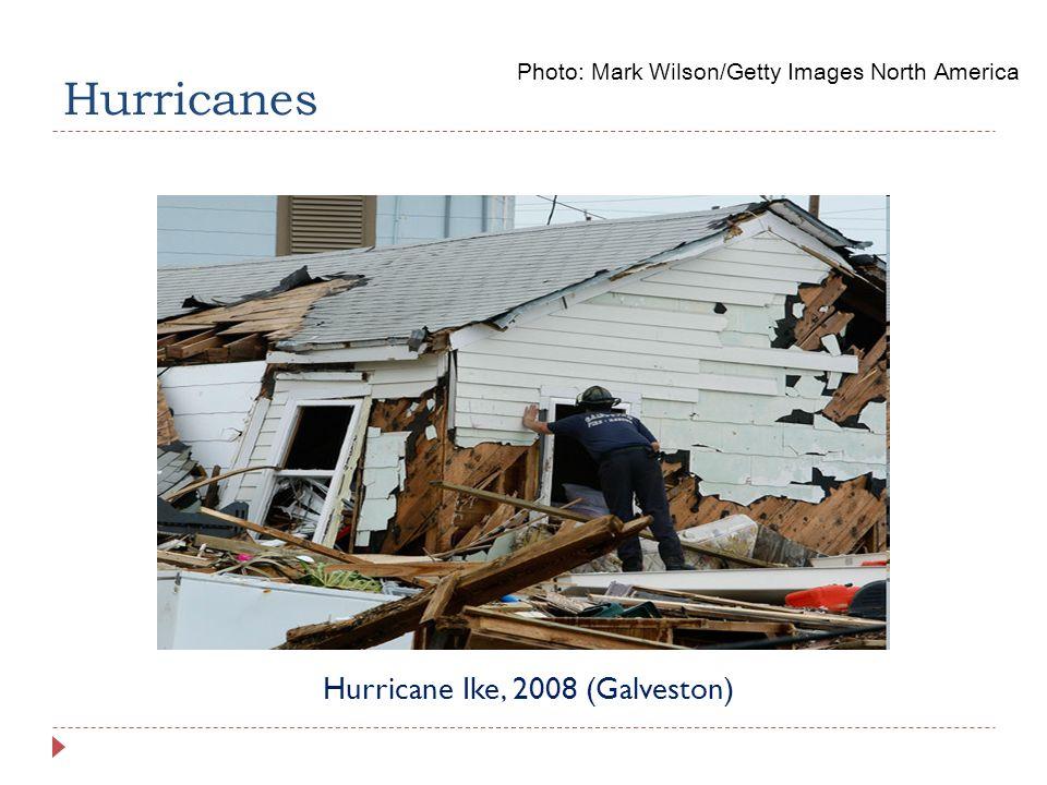 Hurricanes Hurricane Ike, 2008 (Galveston) Photo: Mark Wilson/Getty Images North America