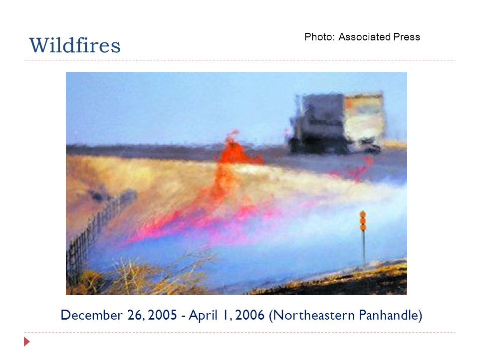 Wildfires December 26, 2005 - April 1, 2006 (Northeastern Panhandle) Photo: Associated Press