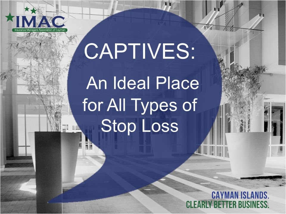 CAPTIVES: An Ideal Place for All Types of Stop Loss 1