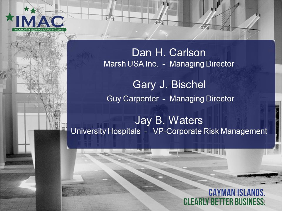 Dan H. Carlson Marsh USA Inc. - Managing Director Gary J.