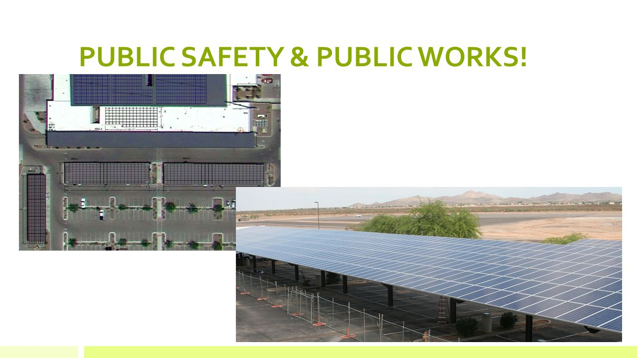 PUBLIC SAFETY & PUBLIC WORKS!