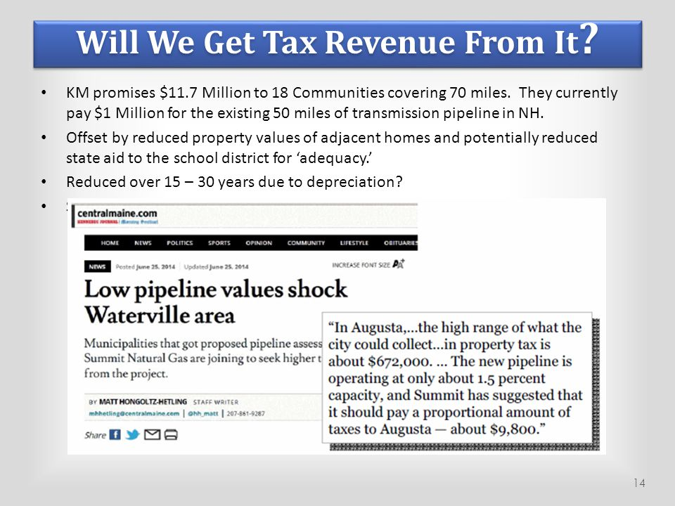 Will We Get Tax Revenue From It ? KM promises $11.7 Million to 18 Communities covering 70 miles. They currently pay $1 Million for the existing 50 mil