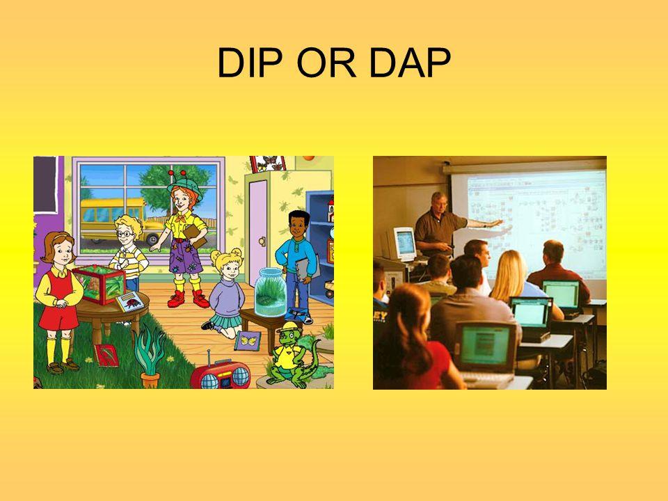 DIP OR DAP