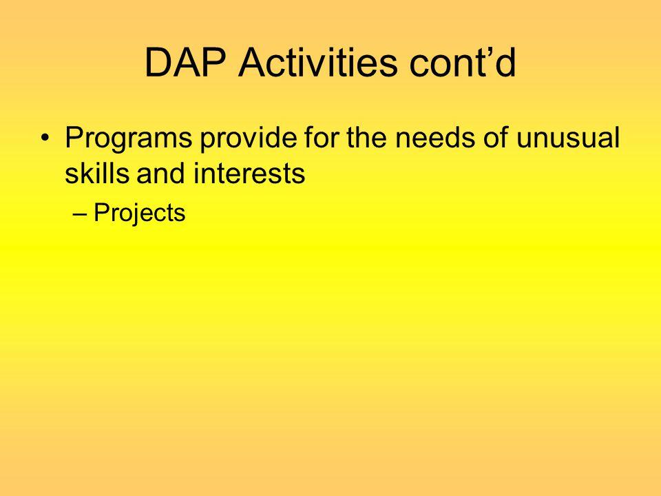 DAP Activities Should include -respecting -Accepting the children -Encouraging the children.