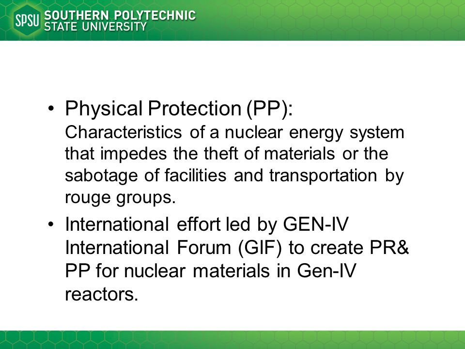 Physical Protection (PP): Characteristics of a nuclear energy system that impedes the theft of materials or the sabotage of facilities and transportat