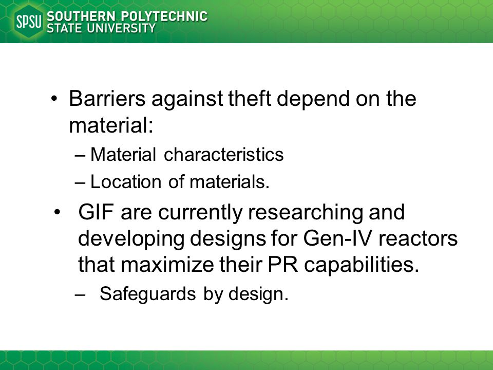 Barriers against theft depend on the material: –Material characteristics –Location of materials. GIF are currently researching and developing designs