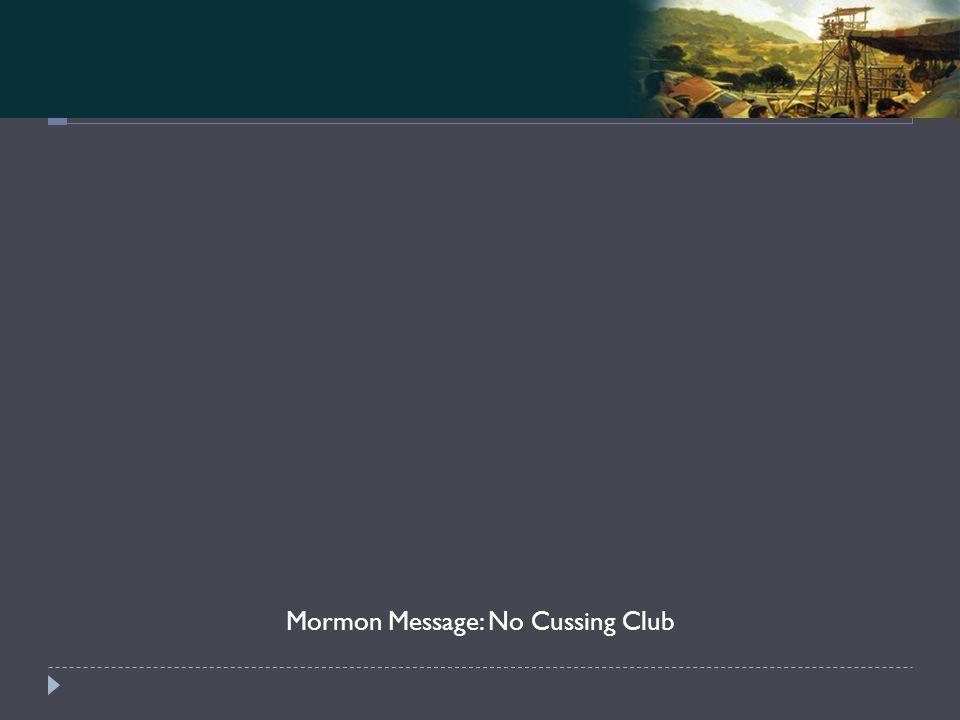Mosiah 4-5 Mormon Message: No Cussing Club