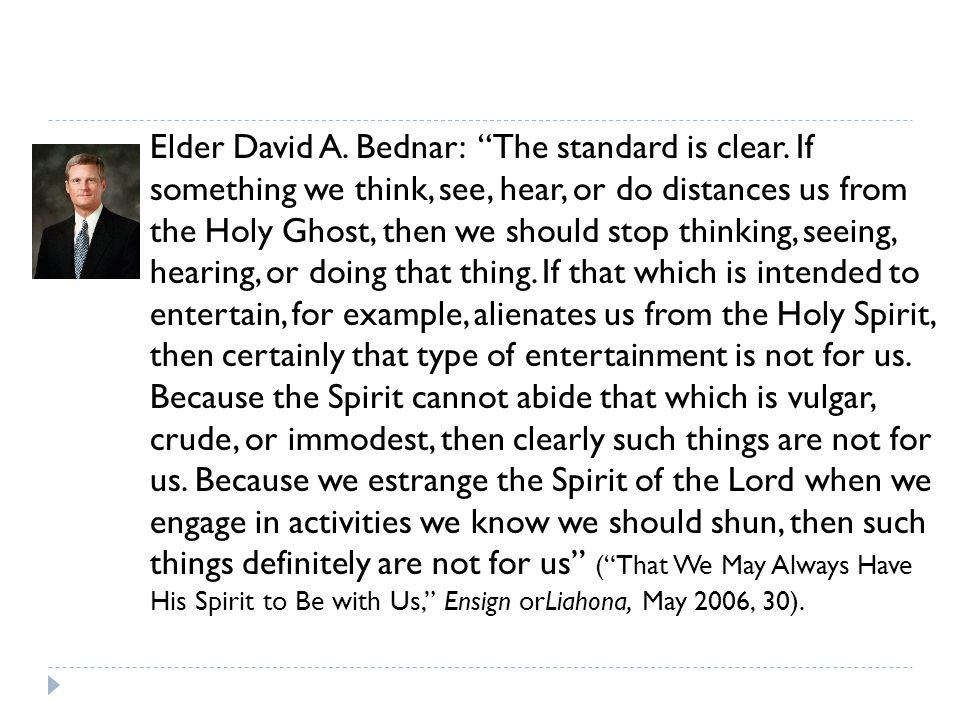 Elder David A. Bednar: The standard is clear.