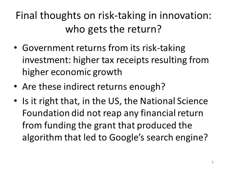 Final thoughts on risk-taking in innovation: who gets the return.