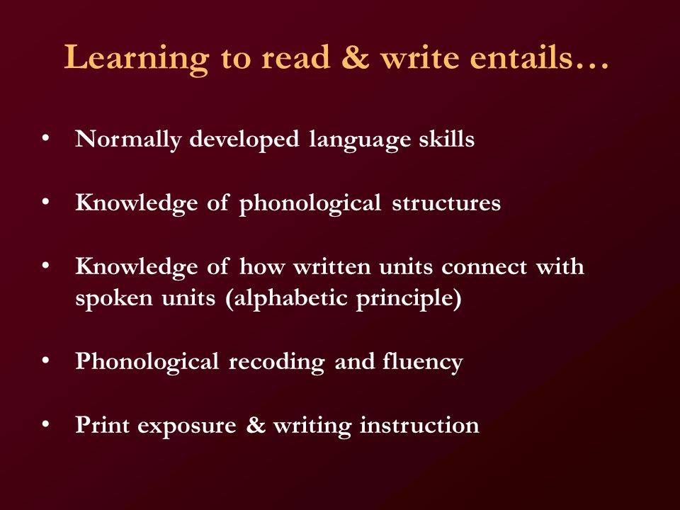 Beginning Reading Instruction Requires Teach academic language skills Teach PA, LN & LS, and practice blending to read simple words; write simple words Provide sequential, explicit instruction in letter-sound & sound-spelling patterns; teach high frequency regular & irregular words.