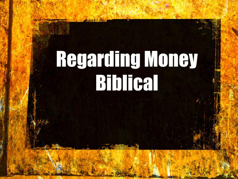 Regarding Money Biblical