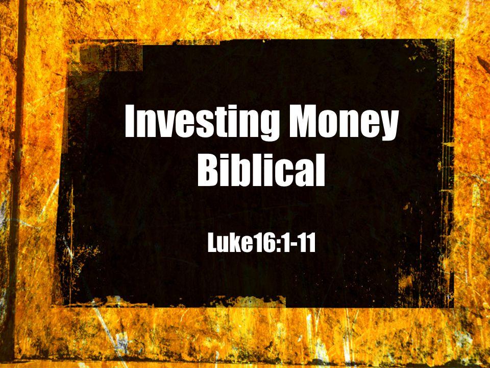 Investing Money Biblical Luke16:1-11