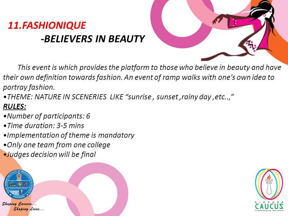 This event is which provides the platform to those who believe in beauty and have their own definition towards fashion.