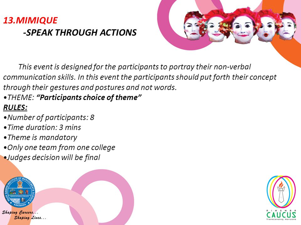 This event is designed for the participants to portray their non-verbal communication skills.