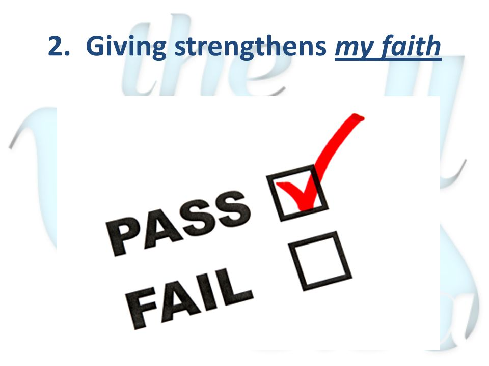 2. Giving strengthens my faith