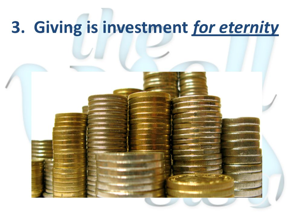 3. Giving is investment for eternity