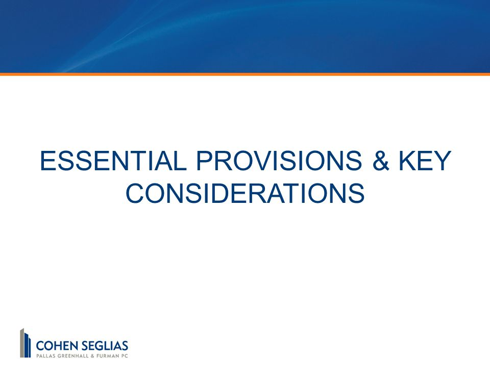 ESSENTIAL PROVISIONS & KEY CONSIDERATIONS