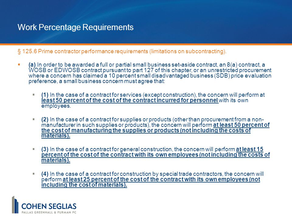 Work Percentage Requirements § 125.6 Prime contractor performance requirements (limitations on subcontracting).