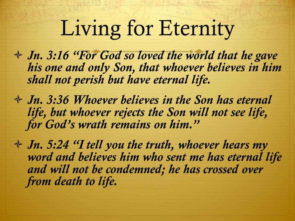 Living for Eternity  Jn.