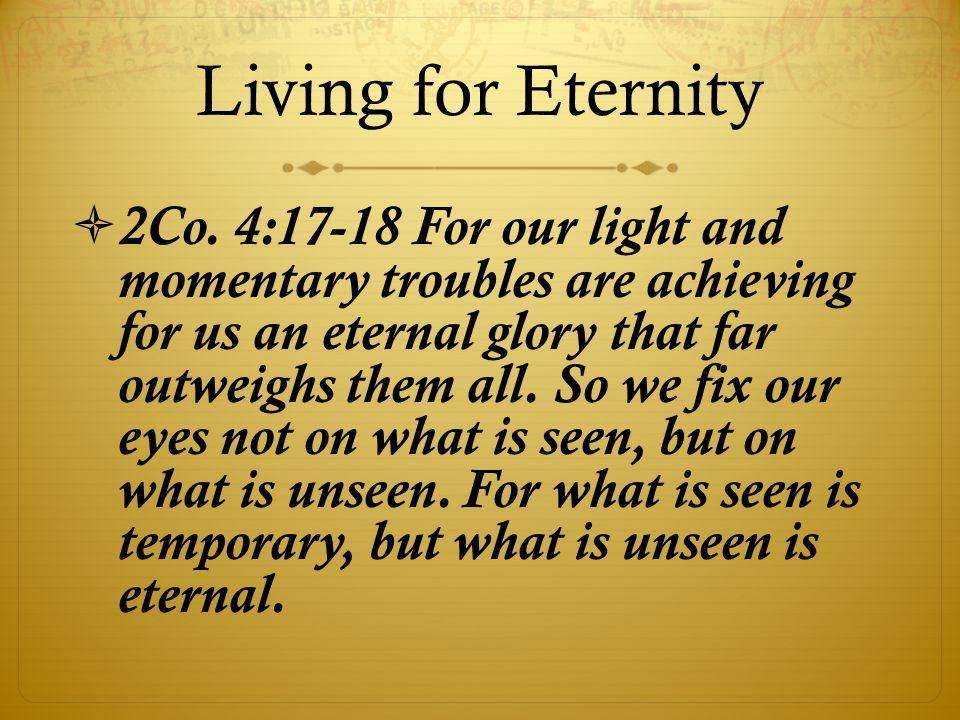 Living for Eternity  2Co.