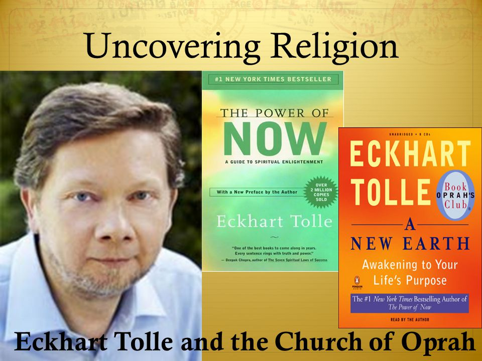 Uncovering Religion  Ech Eckhart Tolle and the Church of Oprah