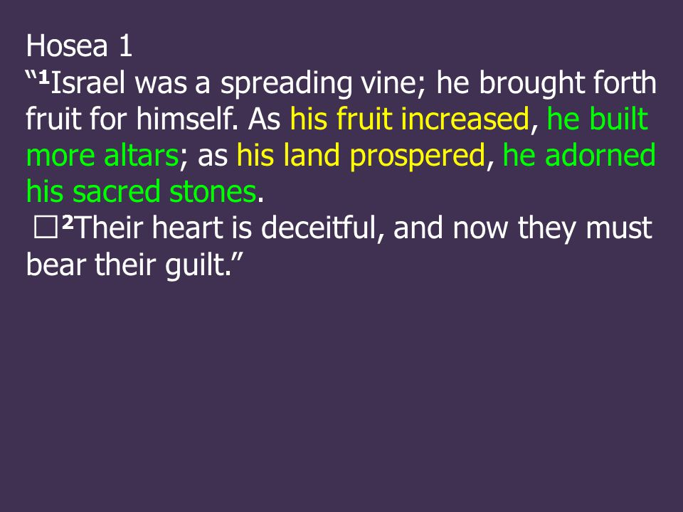 Hosea 1 1 Israel was a spreading vine; he brought forth fruit for himself.
