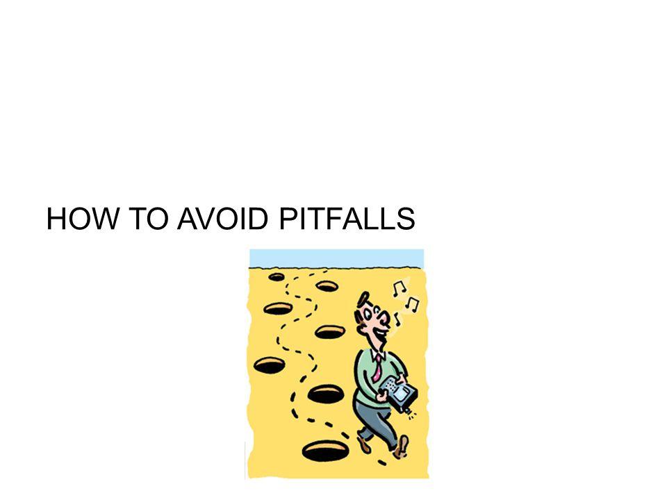 HOW TO AVOID PITFALLS
