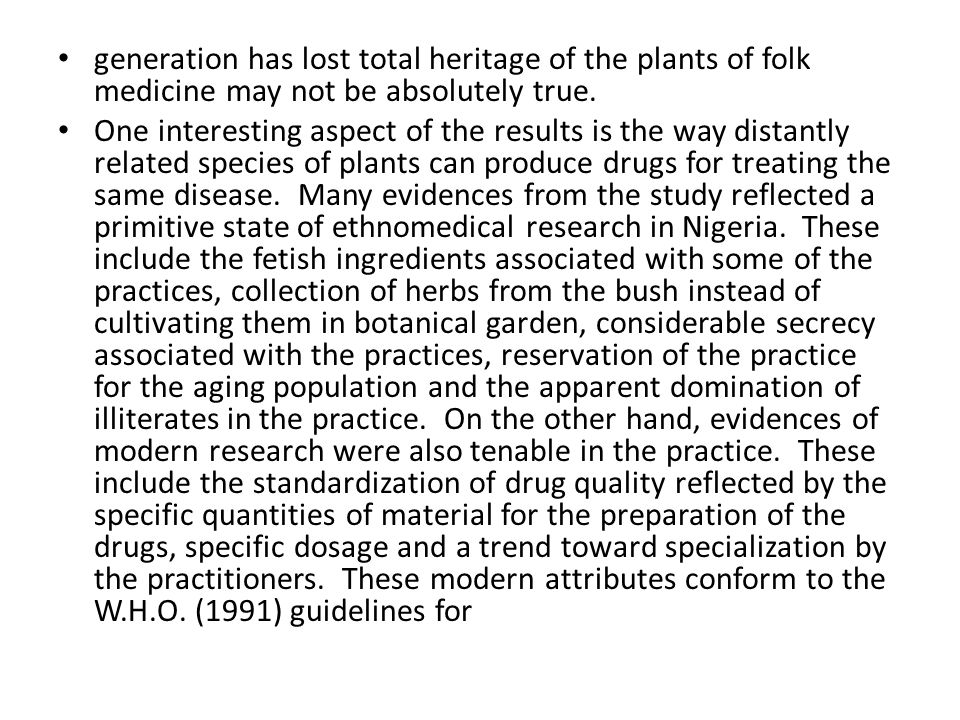 generation has lost total heritage of the plants of folk medicine may not be absolutely true.