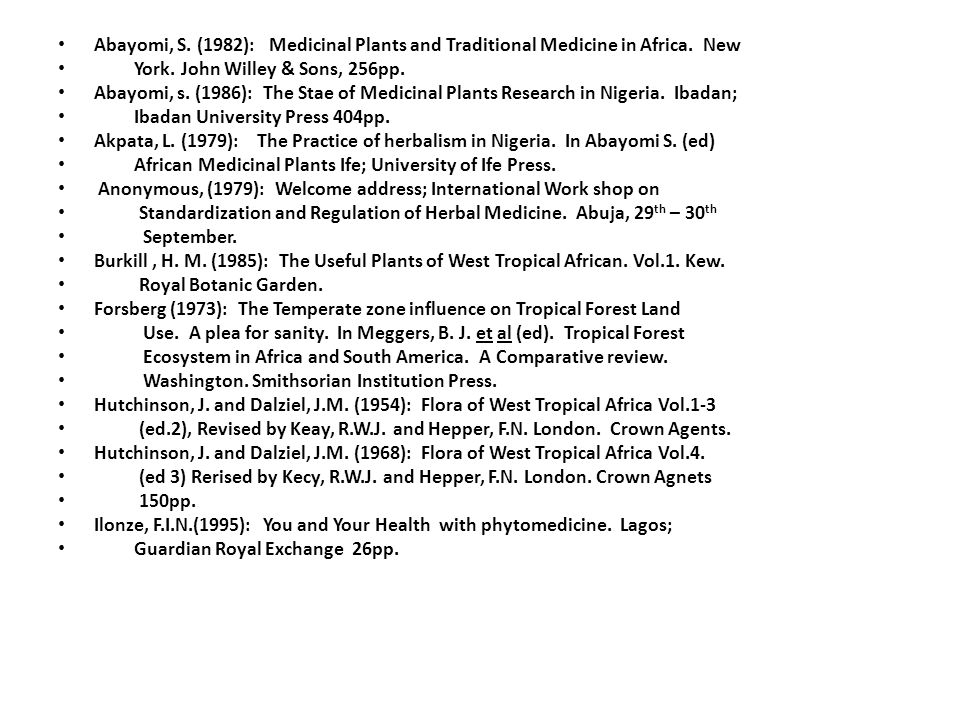 Abayomi, S. (1982): Medicinal Plants and Traditional Medicine in Africa.