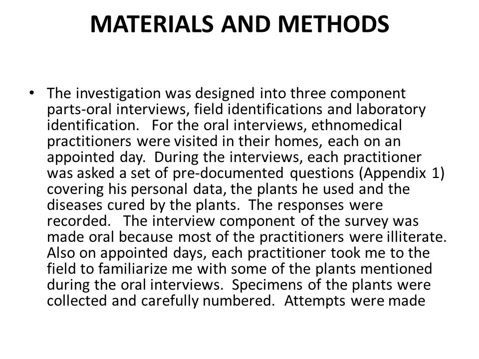 MATERIALS AND METHODS The investigation was designed into three component parts-oral interviews, field identifications and laboratory identification.