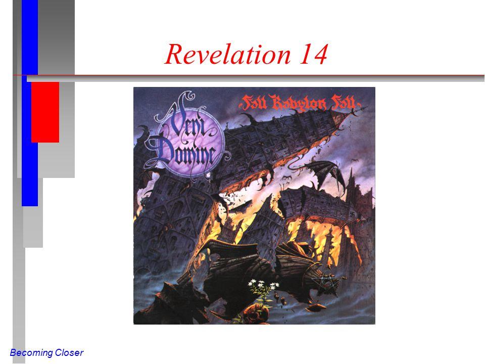 Becoming Closer Revelation 14