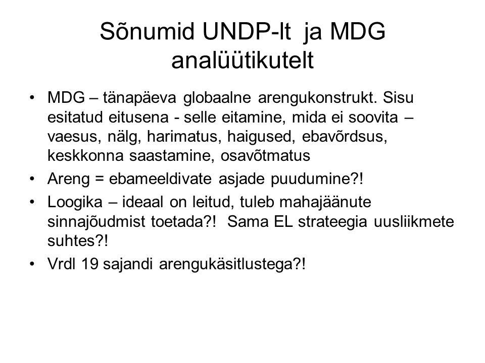 Sõnumid UNDP-lt ja MDG analüütikutelt MDG – tänapäeva globaalne arengukonstrukt.