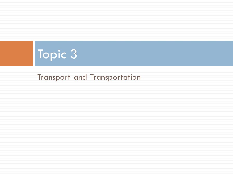 Transport and Transportation Topic 3