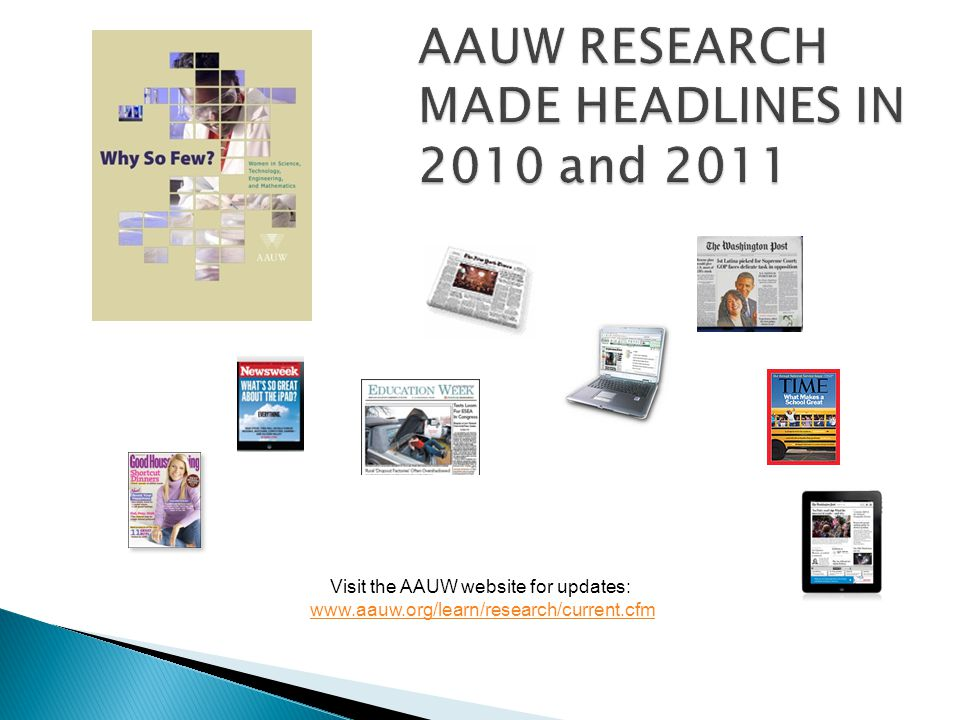 Visit the AAUW website for updates: www.aauw.org/learn/research/current.cfm