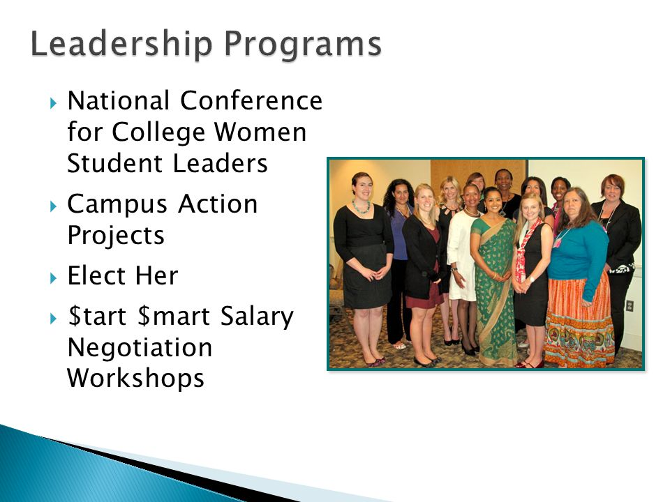  National Conference for College Women Student Leaders  Campus Action Projects  Elect Her  $tart $mart Salary Negotiation Workshops